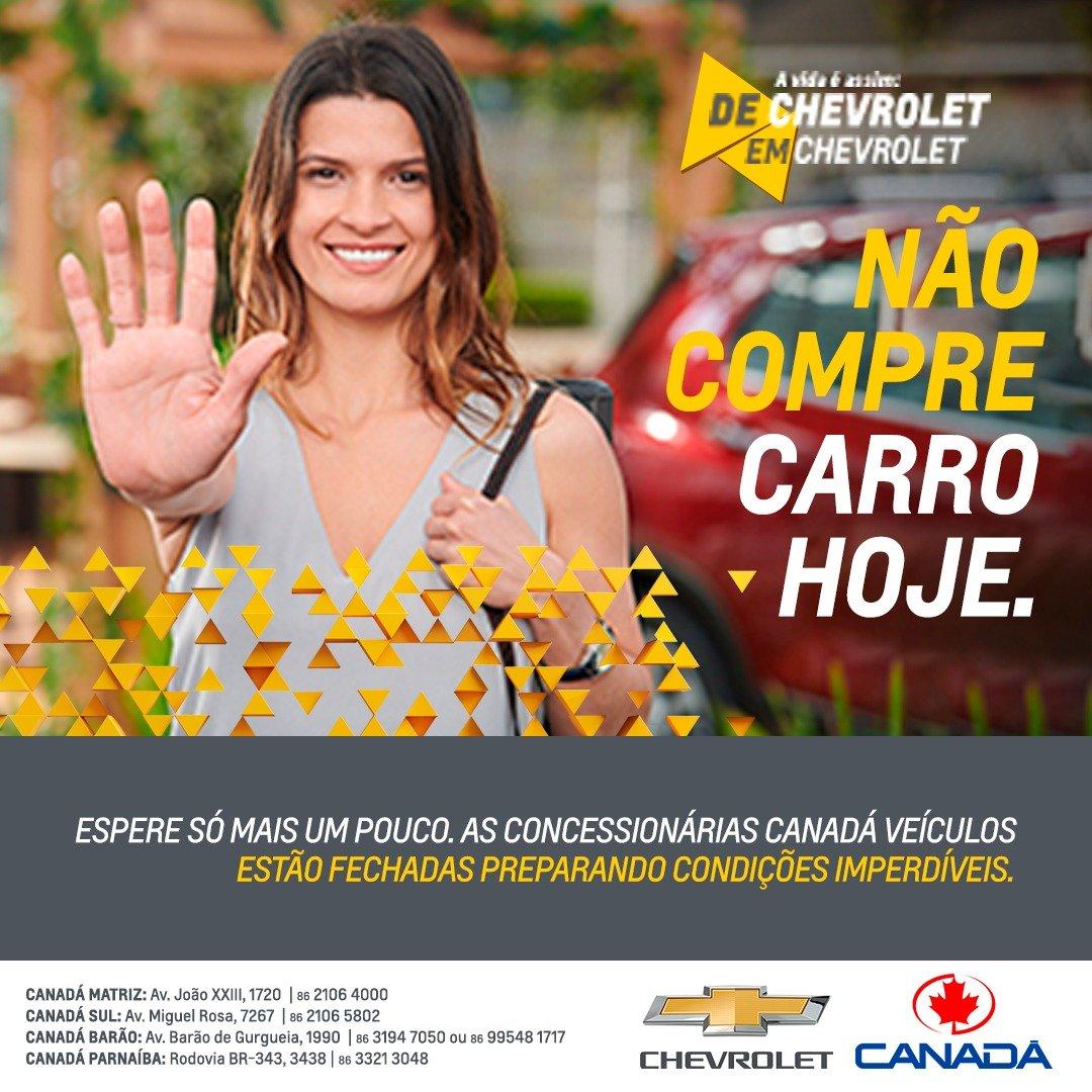 Não compre carro hoje! Todas as lojas Canadá reabrem amanhã com ofertas para toda a linha Chevrolet