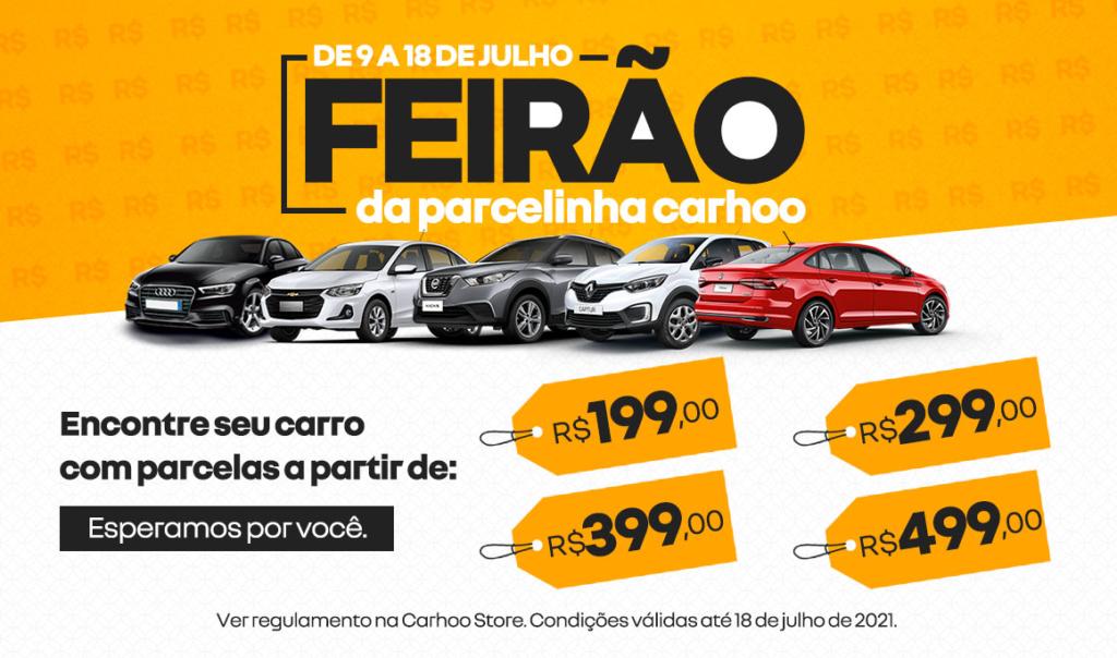 Começou o Feirão da Parcelinha Carhoo, com parcelas a partir de R$ 199!