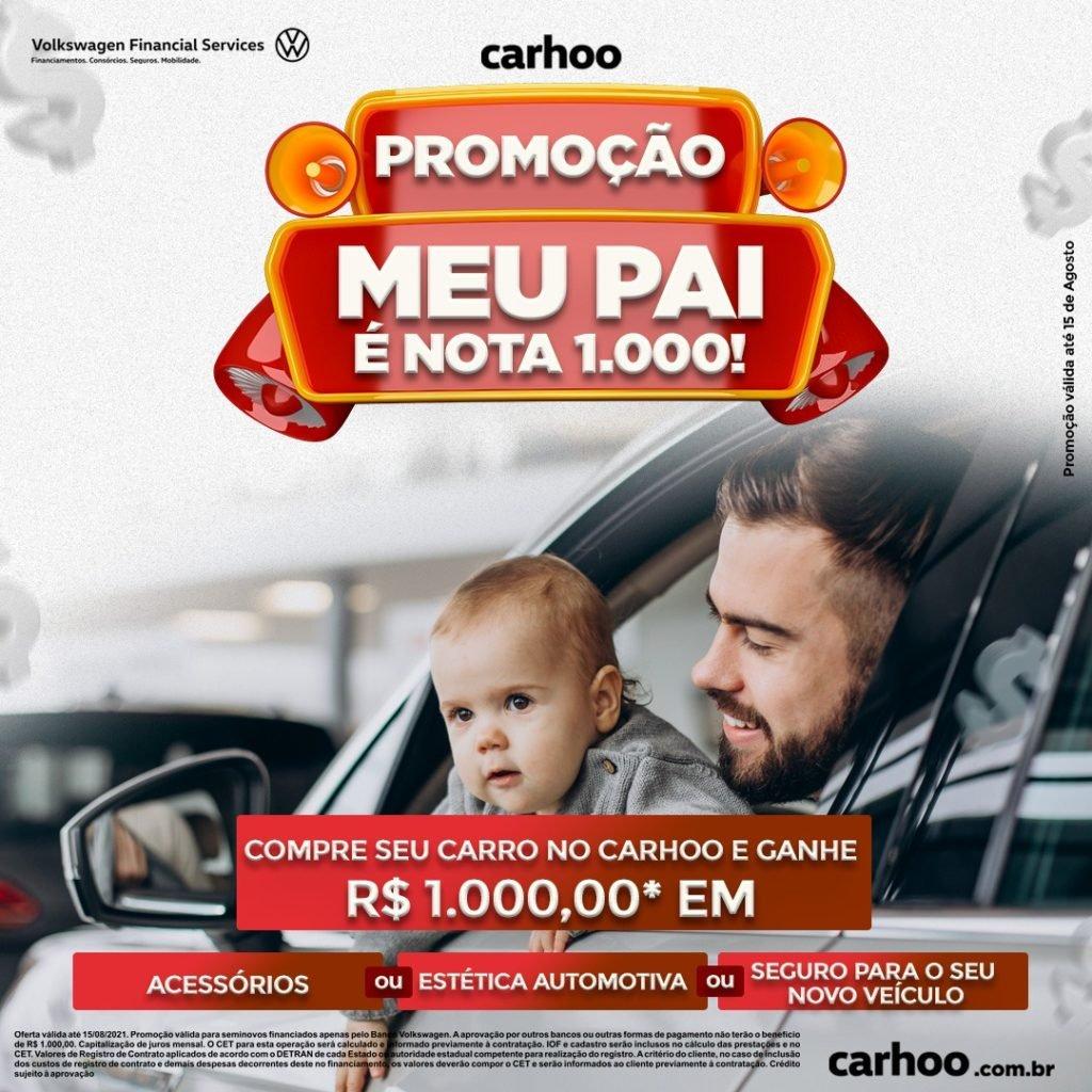 Promoção Carhoo Meu Pai é Nota 1.000: compre seu carro e ganhe R$ 1.000 em bônus!